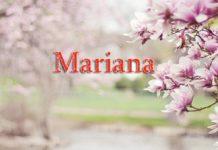 Tens uma Mariana na tua vida